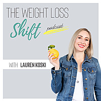 The Weight Loss Shift Podcast