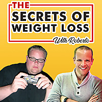 The Secrets Of Weight Loss with Roberto