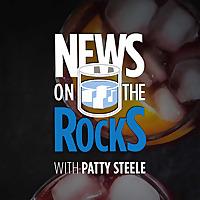 News On The Rocks with Patty Steele