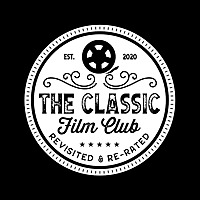 The Classic Film Club | Revisited & Re-Rated
