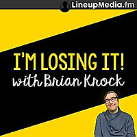 I'm Losing It! with Brian Krock