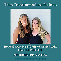 Trim Transformations Podcast