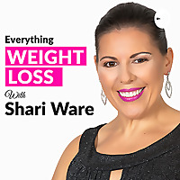Everything Weight Loss with Shari Ware