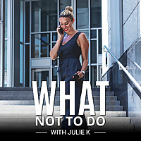 What Not To Do by Julie K