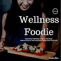 Wellness Foodie