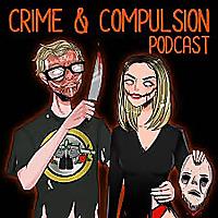 Crime and Compulsion Podcast