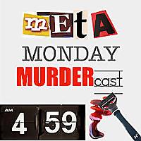 Meta Monday MurderCast