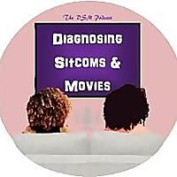 Diagnosing Sitcoms & Movies Podcast