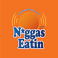 N*ggas Eatin
