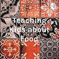 Teaching Kids about Food