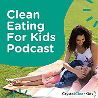 Clean Eating For Kids Podcast