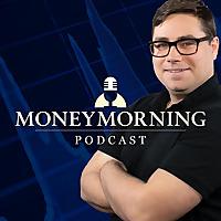 Money Morning Podcast