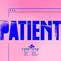 PATIENT Podcast presented by Canadian Patient Safety Institute