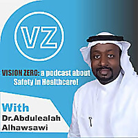 VISION ZERO: a podcast about safety in healthcare