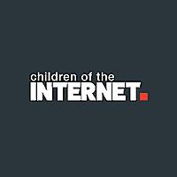 Children of The Internet