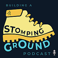 Building A Stomping Ground