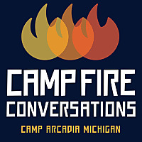 Campfire Conversations - Camp Arcadia