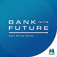 Bank to the future with Chris Titley