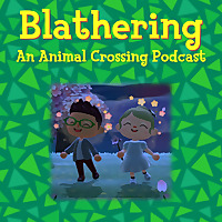 Blathering | An Animal Crossing Podcast