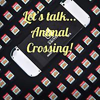 Let's Talk | Animal Crossing