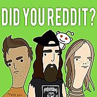Did You Reddit?