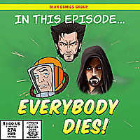 In This Episode: Everybody Dies