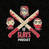 It Slays Podcast