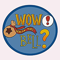 WoW! What the Bell?