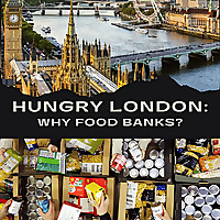 Hungry London | Why Food Banks
