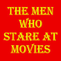 The Men who Stare at Movies Podcast