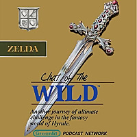 Wild Chat | The Legend of Zelda Podcast