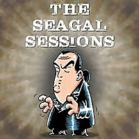 The Seagal Sessions