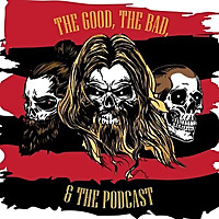The Good, The Bad, And The Podcast
