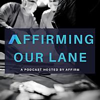 AFFIRMing Our Lane
