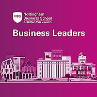 Nottingham Business School Business Leaders