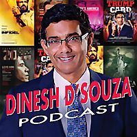 The Dinesh D'Souza Podcast