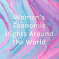Women's Economic Rights Around the World