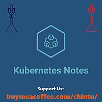 Kubernetes Notes