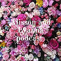 Alisson and Lyanna podcast