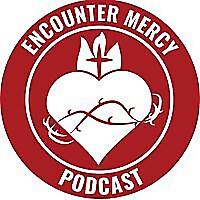 Encounter Mercy Podcast