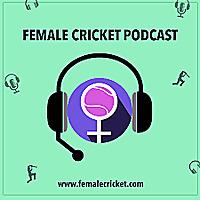 Female Cricket Podcast