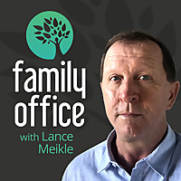Family Office with Lance Meikle