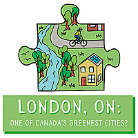 London, ON: One of Canada's Greenest Cities?