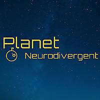 Planet Neurodivergent