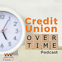 Credit Union Overtime Podcast