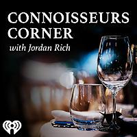 Connoisseurs Corner With Jordan Rich