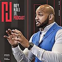 The Roy Hall Jr. Podcast