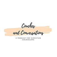 Couches And Conversations | A Podcast For Christian Counselors