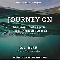 Journey On: Survivors Healing from Sexual Abuse & Assault
