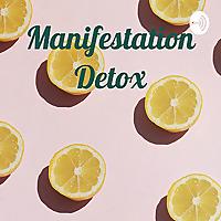 Manifestation Detox